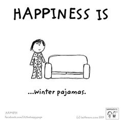 Happiness is...winter pajamas. All day loungewear