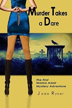 Murder Takes a Dare: The First Marisa Adair Mystery Adventure (Marisa Adair Mysteries Book 1) - Kindle edition by Jada Ryker. Mystery, Thriller & Suspense Kindle eBooks @ Amazon.com.