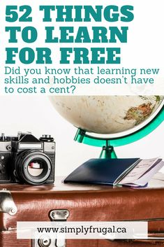 Learning new skills or hobbies doesn't have to cost a lot. In fact, learning something new doesn't have to cost a cent! Here are 52 fun things you can learn for free! #free #hobbies #freebies