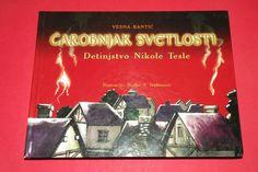 WIZARD OF LIGHT NIKOLA TESLA  2009 VERY RARE CHILDREN IN WRITING SERBIAN BOOK