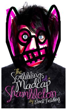 the scribblings of a madcap shambleton by noel fielding. I absolutely adore this book! A small insight into his magical and bizarre mind, gotta love it!