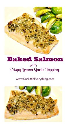Baked Salmon with Crispy Lemon Garlic Topping - takes 15 minutes from start to finish!