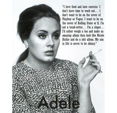 - Adele. It may not work for everyone, but when you have guns like these, stick to them.