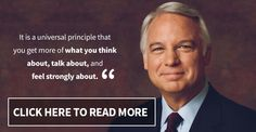 It is a universal principle that you get more of what you think about.. #quotes #jackcanfield #lawofattraction