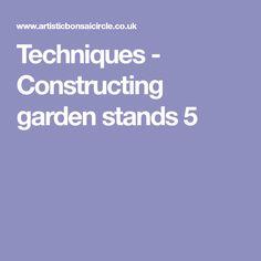 Techniques - Constructing garden stands 5