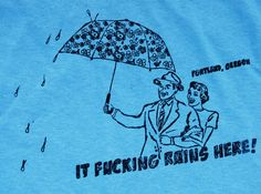 The Rain in Portland T-Shirt by MichaelArtsGood on Etsy