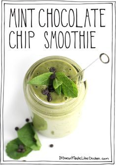 Mint Chocolate Chip Smoothie! Plus 9 other dessert flavoured smoothies. All of them are healthy and vegan! #itdoesnttastelikechicken