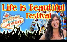 Life is Beautiful Music Festival in Las Vegas!
