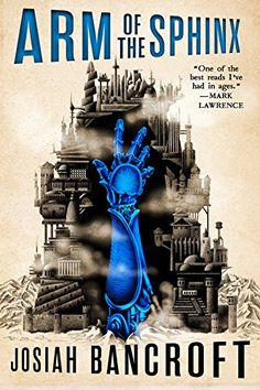 """Read """"Arm of the Sphinx Book Two of the Books of Babel"""" by Josiah Bancroft available from Rakuten Kobo. 'Josiah Bancroft is a magician. His books are that rare alchemy: gracefully written, deliriously imaginative, action-pac. Top 10 Fantasy Books, Fantasy Series, Books To Buy, New Books, Edge Of The Universe, Tower Of Babel, Dark Ages, Book Series, The Magicians"""