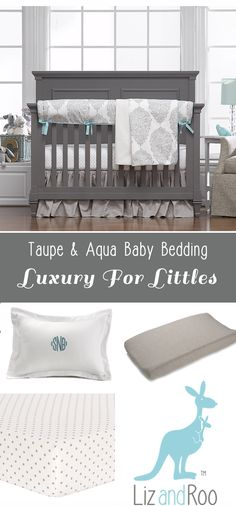 We love this aqua and taupe baby girl bedding perfect for your aqua nursery.  Shop now.  #madeintheusa  #luxury4littles #babybedding