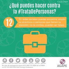 ¿Qué puedes hacer contra la #TrataDePersonas? 12. En redes sociales puedes encontrar empleos atractivos o personas que llamen tu atención; no te confíes, pueden ser falsos.
