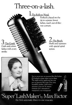 From Mademoiselle, November This is absolutely the best mascara I ever used. I wish they still made this stuff. Vintage Makeup Ads, Retro Makeup, Vintage Beauty, Vintage Ads, Vintage Posters, Retro Ads, Vintage Advertisements, Max Factor Mascara, Makeup Advertisement
