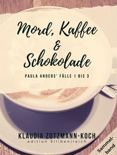 Buy Mord, Kaffee & Schokolade: Paula Anders' Fälle 1 bis 3 by Klaudia Zotzmann-Koch and Read this Book on Kobo's Free Apps. Discover Kobo's Vast Collection of Ebooks and Audiobooks Today - Over 4 Million Titles! Free Apps, Audiobooks, This Book, Reading, Stuff To Buy, Ebooks, Amp, Blog, Collection