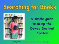 Searching for Books - Dewey Decimal System by Cathy Oxley via slideshare