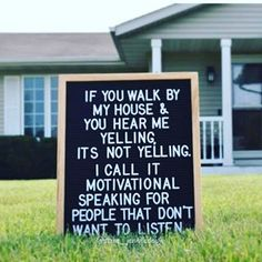 mom memes If you walk by my house and hear me yelling. Its not yelling - its called motivational speaking for people that dont want to listen! Check out these are more funny mom memes and funny pictures that moms can totally relate to! Funny Mom Memes, Mom Humor, Funny Quotes, Funny Stuff, Hilarious, Funny Shit, Felt Letter Board, Felt Letters, Word Board
