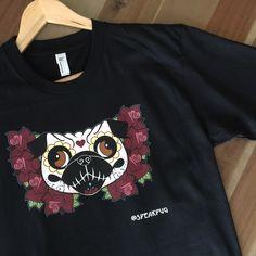Dia de los Muertos Pug Version.  We Print our Own Shirts!