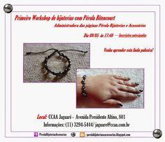 Workshop de bijuterias - Pérola Bijuterias e Acessórios.