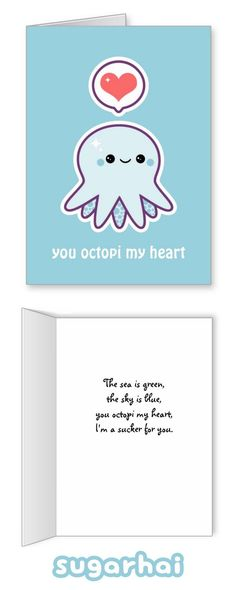 Cute octopus pun greeting cards with editable text. The front reads You octopi my heart, the inside says The sea is green, the sky is blue, you octopi my heart, Im a sucker for you. You can keep those sayings or replace them with your own. Cute Octopus, Octopus Card, Octopus Octopus, Drawings For Boyfriend, Boyfriend Pictures, Cute Puns, Pun Card, Valentine Day Cards, Journaling