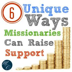 6 Unique Ways Missionaries Can Raise Support. So innovative - you MUST read this!