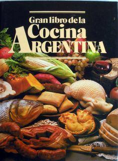 Título: Gran libro de la cocina Argentina /  / Ubicación: FCCTP – Gastronomía –…