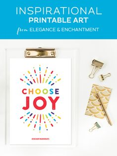 """Your weekly free printable inspirational quote from Elegance and Enchantment! // """"Choose Joy."""" // Simply print, trim and frame this quote for an easy, last minute gift or use it to update the artwork in your home, church, classroom or office. #enchantingmondays"""