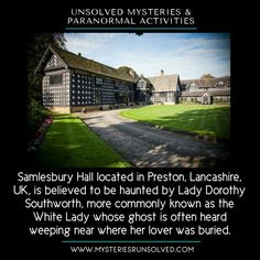 Haunted Samlesbury Hall, Ghost of Lady Dorothy and the White Lady Scary Places, Haunted Places, Abandoned Places, Places To Go, Creepy Ghost Stories, Bizarre Stories, Creepy Facts, Wtf Fun Facts, Strange History