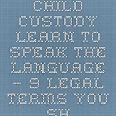 Need help with custody terms??