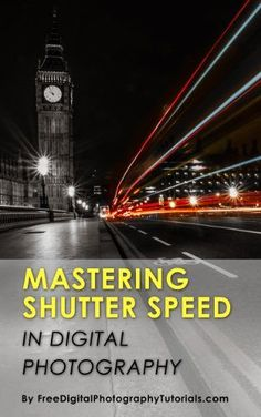 Mastering Camera Shutter Speed: Digital Photography Tips and Tricks for Beginners