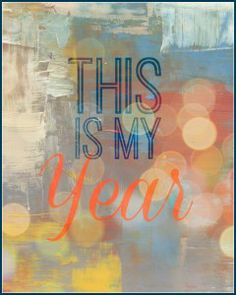 """This is My Year""  free printable from East Coast Creative Blog"