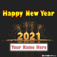 Welcome 2021 Happy New Year Wishes Images With Name, Online Name Write Celebration New Year Pictures Download, Make Your Name On Latest Best Wishing Special Send Firework New Year Photos Maker, Friends, Family, Sister, Brother, Mom, Dad, Love, Wife, Husband Name Writing Personalized Greeting Card Sending Happy New Year 2021 Wallpapers. New Year Wishes Cards, New Year Wishes Images, New Year Wishes Quotes, New Year Pictures, Happy New Year Images, Happy New Year Wishes, New Year Greeting Cards, New Year Greetings, Diwali Wishes