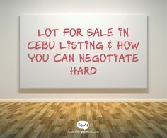 Lot For Sale In Cebu Listing & How You Can Negotiate Hard