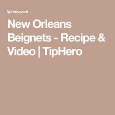 New Orleans Beignets - Recipe & Video | TipHero
