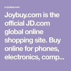 Joybuy.com is the official JD.com global online shopping site. Buy online for phones, electronics, computers, clothing, sports and more on Joybuy.com & JD.com