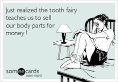 Oh My Freaking Stars!: Bad tooth Fairy!