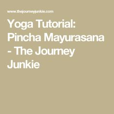 Yoga Tutorial: Pincha Mayurasana - The Journey Junkie