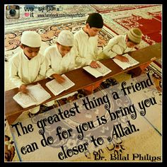 Give the best to your Friends by bringing them closer to Allah. Islamic quote.