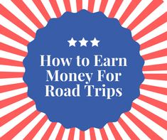 Quick ways to earn money for road trips to Disney, concerts, spring break, summer vacation, and more by shopping!