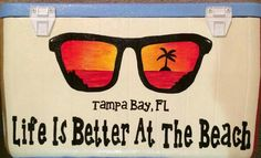 life is better at the beach Tampa Bay, FL Florida sunglasses raybans cooler side Fraternity Formal, Fraternity Coolers, Frat Coolers, Cooler Painting, Summer Painting, Formal Cooler Ideas, Cooler Connection, Total Sorority Move, Bubba Keg