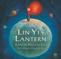 Barefoot Books, Lin Yi's Lantern A Moon Festival Tale -- Meet Lin Yi — a little boy with a big heart and a talent for bargaining. Tonight is the moon festival and he wants nothing more than a red rabbit lantern; but first he must buy the things his mother needs at the market. This heartwarming story shows the rewards of putting others first, and includes educational notes at the end about the Chinese moon festival, life in rural China, and the legend of the moon fairy.