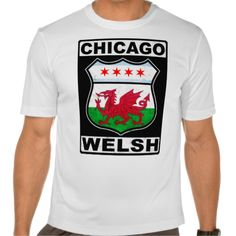 Chicago Welsh American Tee Shirt. Are you #Chicagoan of Welsh descent? Check out this design!  To see this design on a range of other products, please visit my store: www.zazzle.com/celticana*/ #WelshAmerican #Cymru #Wales