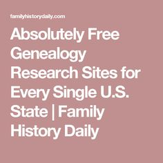 Absolutely Free Genealogy Research Sites for Every Single U.S. State | Family History Daily