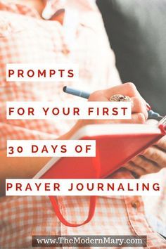 Are you ready to get started on your prayer journal journey? Or have you been keeping a prayer journal for a long time and just need to refocus? Well look no further--here are 30 prompts for your first 30 days of prayer journaling.