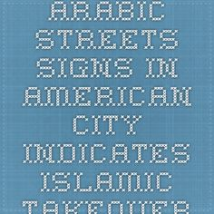 Arabic Streets Signs In American City Indicates Islamic Takeover Read more at http://godfatherpolitics.com/21799/arabic-streets-signs-in-american-city-indicates-islamic-takeover/#eYe2sORhLt21OpVE.99