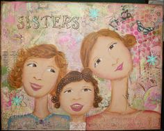 Sisters: by Cafe Artiste. Mixed media, acrylics, 16x20 canvas.