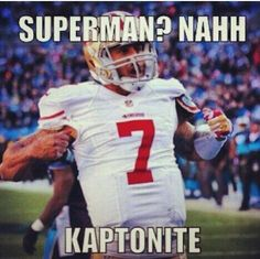 Ha. We busted A Kaep in your ass