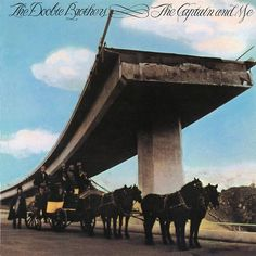 """""""The Captain And Me"""" (1973, Warner Brothers) by The Doobie Brothers.  Contains """"China Grove"""" and """"Long Train Runnin'."""""""
