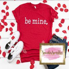 cd83b22b05 Be Mine Shirt, Valentines Shirt, Womens Valentines T-Shirt, Valentines Day,  Valentines Gift, Love Shirt, Galentines Shirt, Tees, Gift