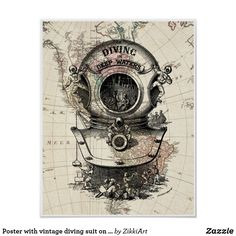 Poster with vintage diving suit on the map #hq  #old #book #illustration #gravure #decor #digital #collage  #quality  #inspiration #retro #antique #vintage  #draw #drawing  #black #white #poster #wallart #map #paper #walldecor #walldesign #placard #banner #billboard