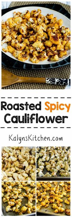 This tasty recipe for Roasted Spicy Cauliflower is popular all year long on my… Low Carb Side Dishes, Healthy Side Dishes, Vegetable Side Dishes, Side Dish Recipes, Vegetable Recipes, Low Carb Recipes, Vegetarian Recipes, Cooking Recipes, Healthy Recipes