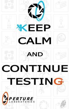 Portal 2 Fan Art  Keep Calm and Continue Testing d2f03d4172